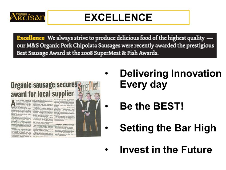 EXCELLENCE Delivering Innovation Every day Be the BEST! Setting the Bar High Invest in the Future