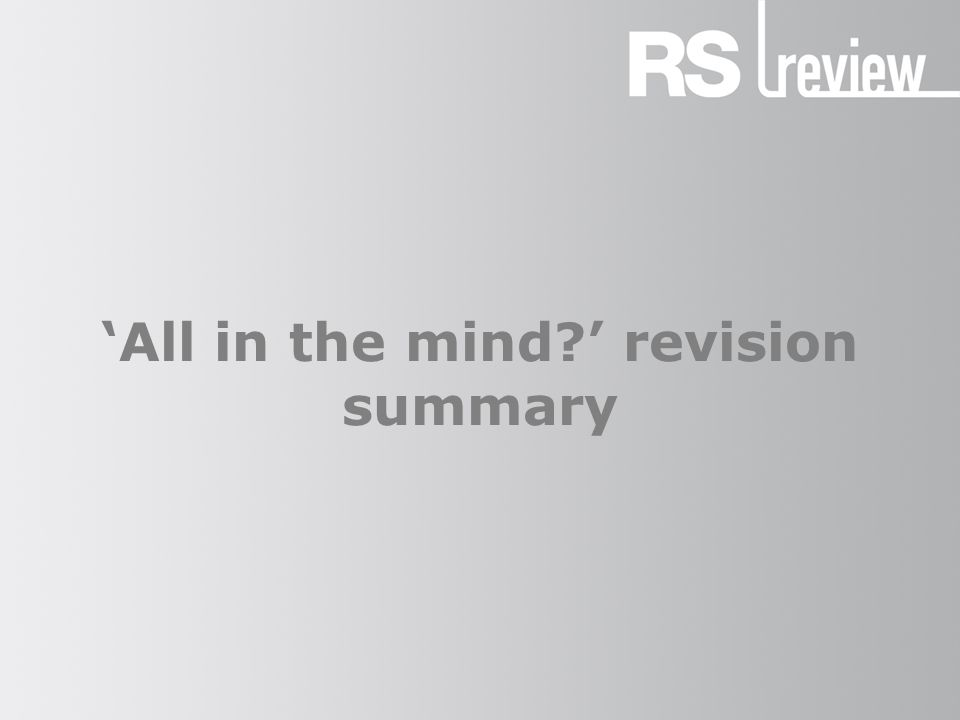 'All in the mind?' revision summary