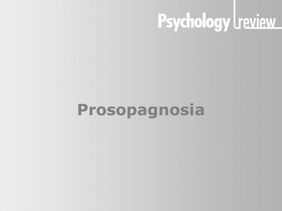 What is prosopagnosia.Also known as face-blindness.