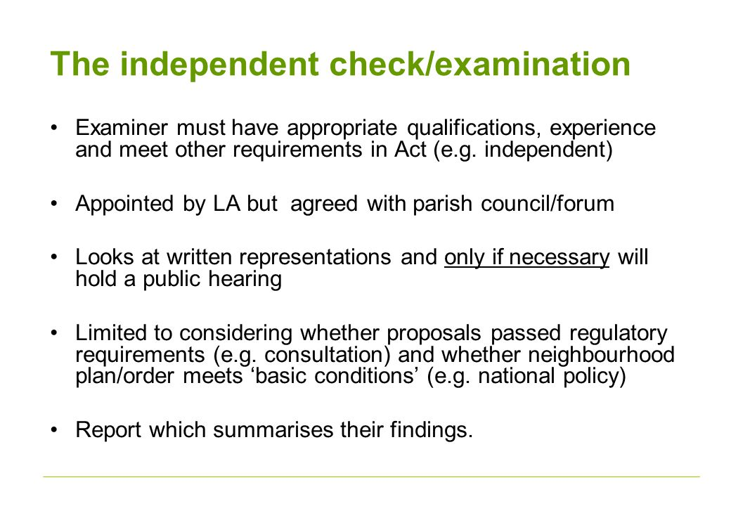 The independent check/examination Examiner must have appropriate qualifications, experience and meet other requirements in Act (e.g.