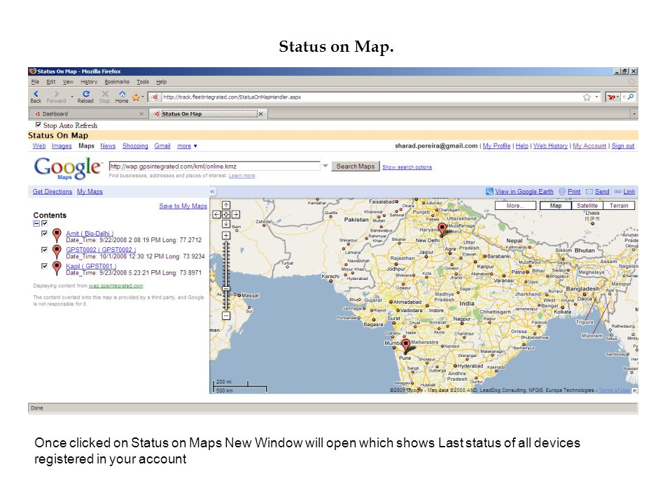 Status on Map. Once clicked on Status on Maps New Window will open which shows Last status of all devices registered in your account