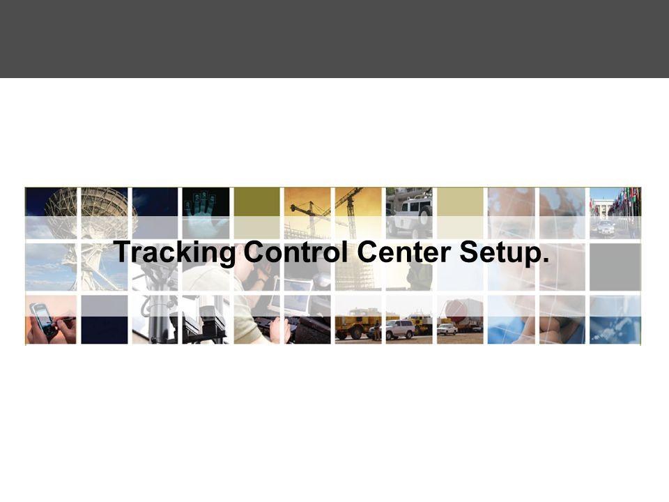 Tracking Control Center Setup.