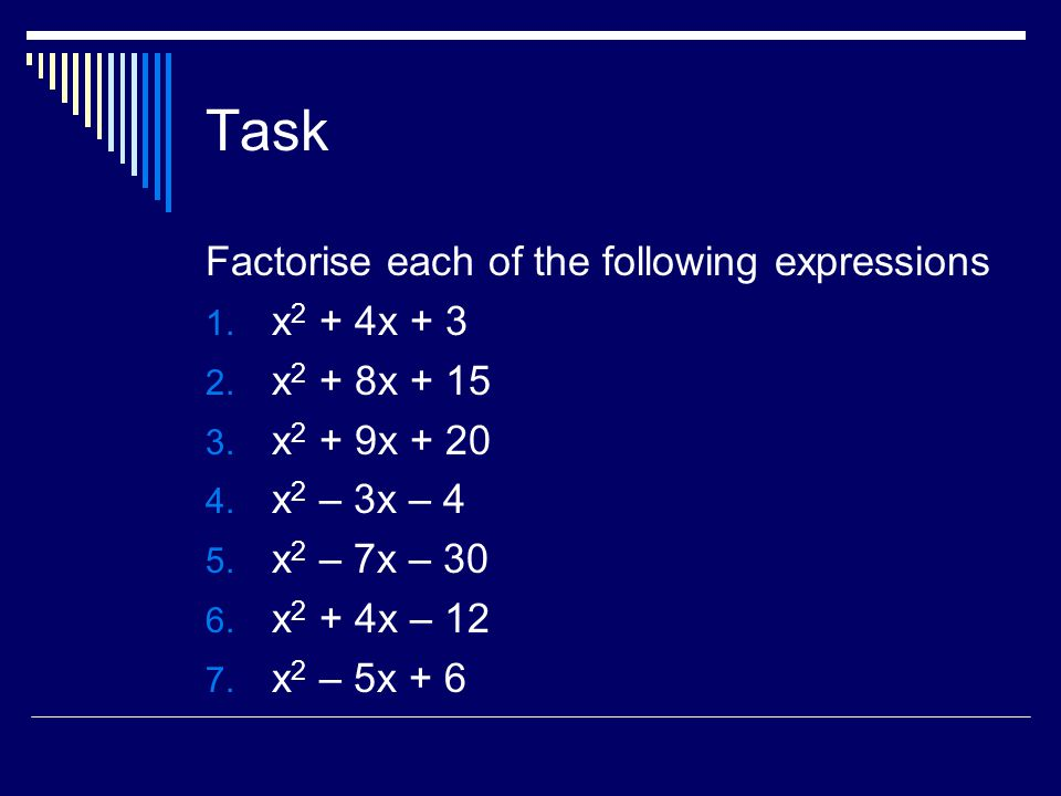 Task Factorise each of the following expressions 1.