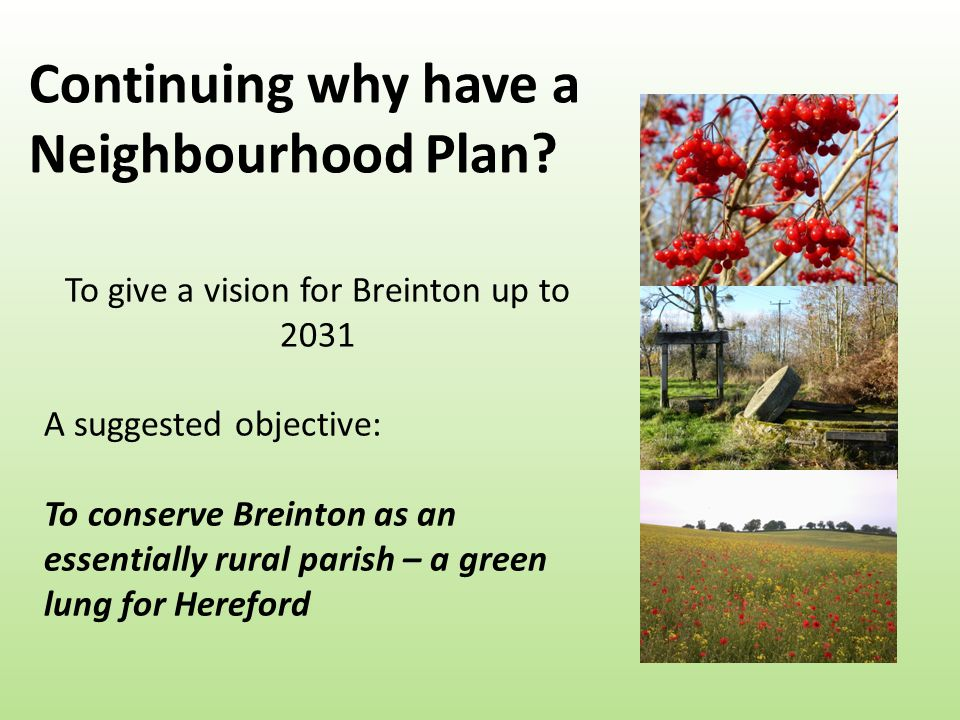 Continuing why have a Neighbourhood Plan.