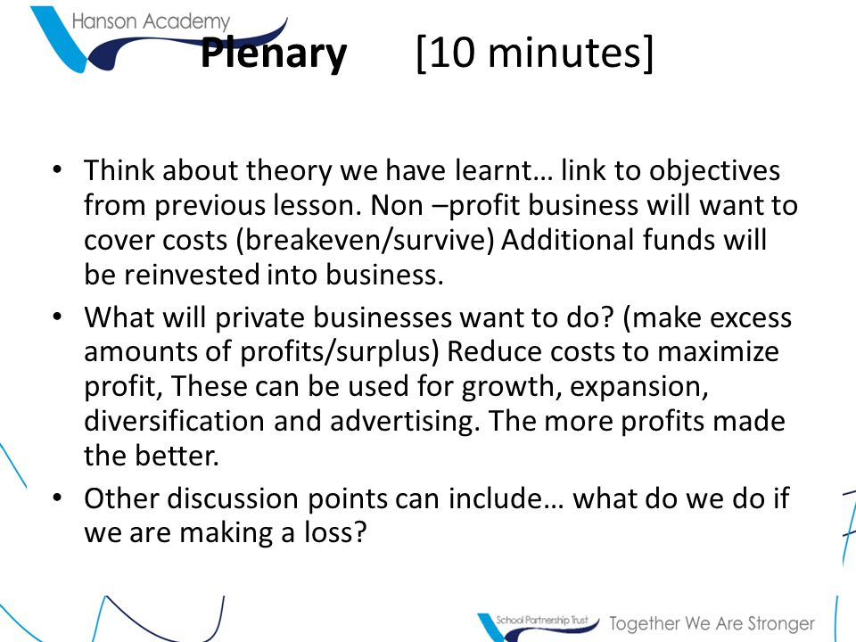 Plenary [10 minutes] Think about theory we have learnt… link to objectives from previous lesson.