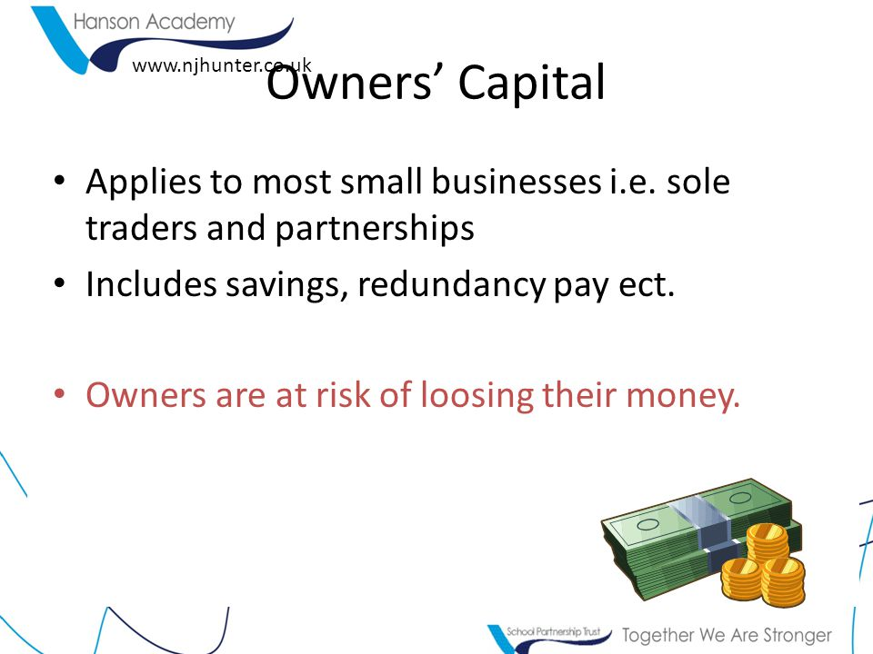 www.njhunter.co.uk Applies to most small businesses i.e. sole traders and partnerships Includes savings, redundancy pay ect. Owners are at risk of loo