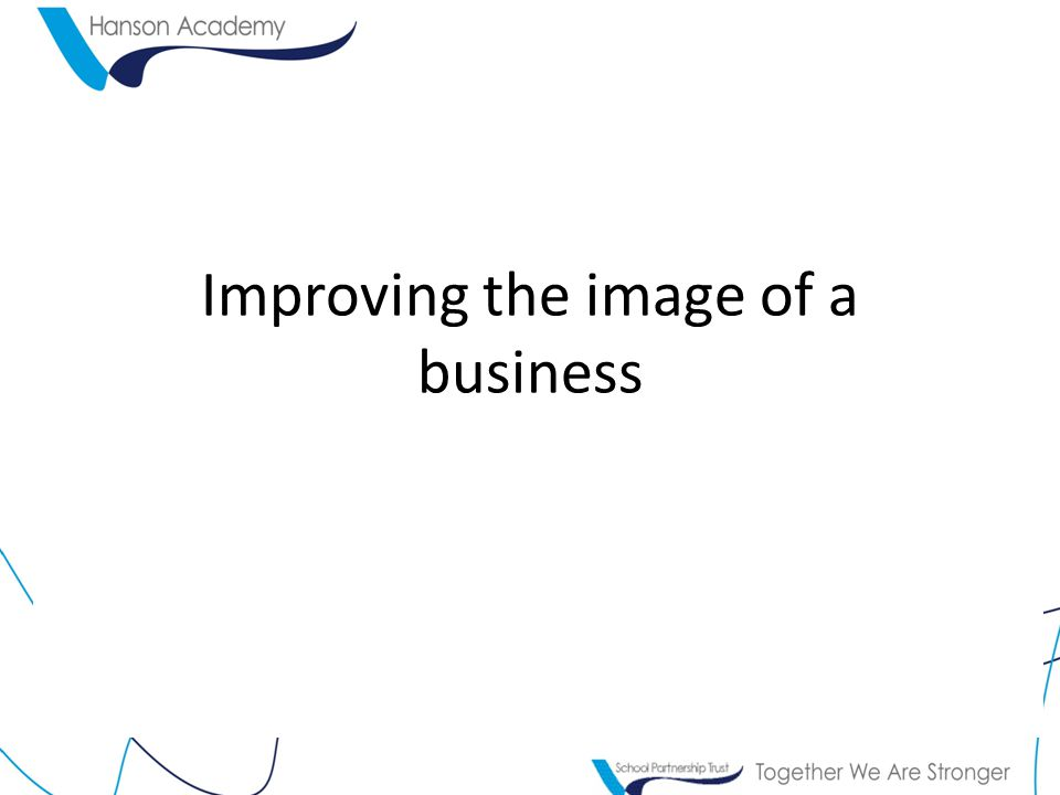 Improving the image of a business