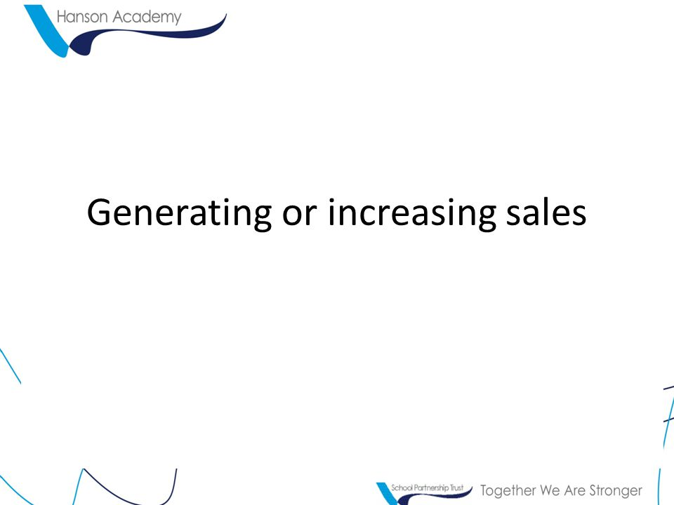 Generating or increasing sales