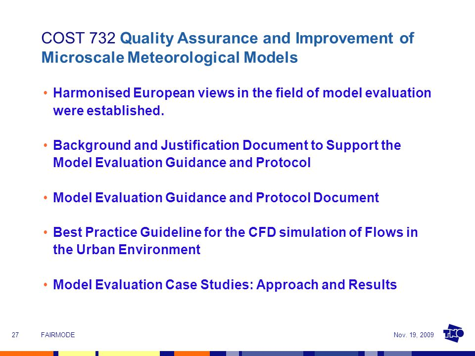 Nov. 19, 2009FAIRMODE27 Harmonised European views in the field of model evaluation were established. Background and Justification Document to Support