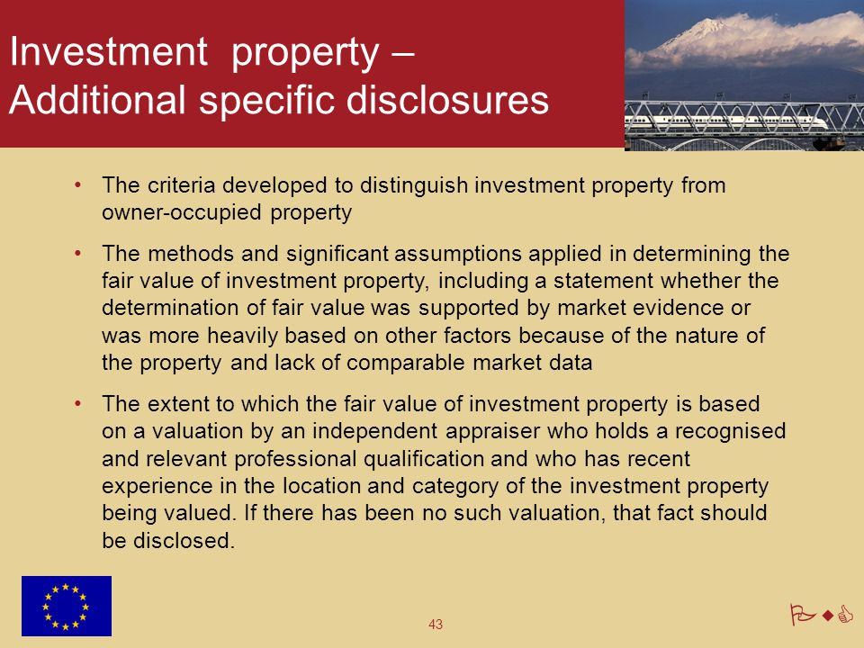 43 PwC Investment property – Additional specific disclosures The criteria developed to distinguish investment property from owner-occupied property Th