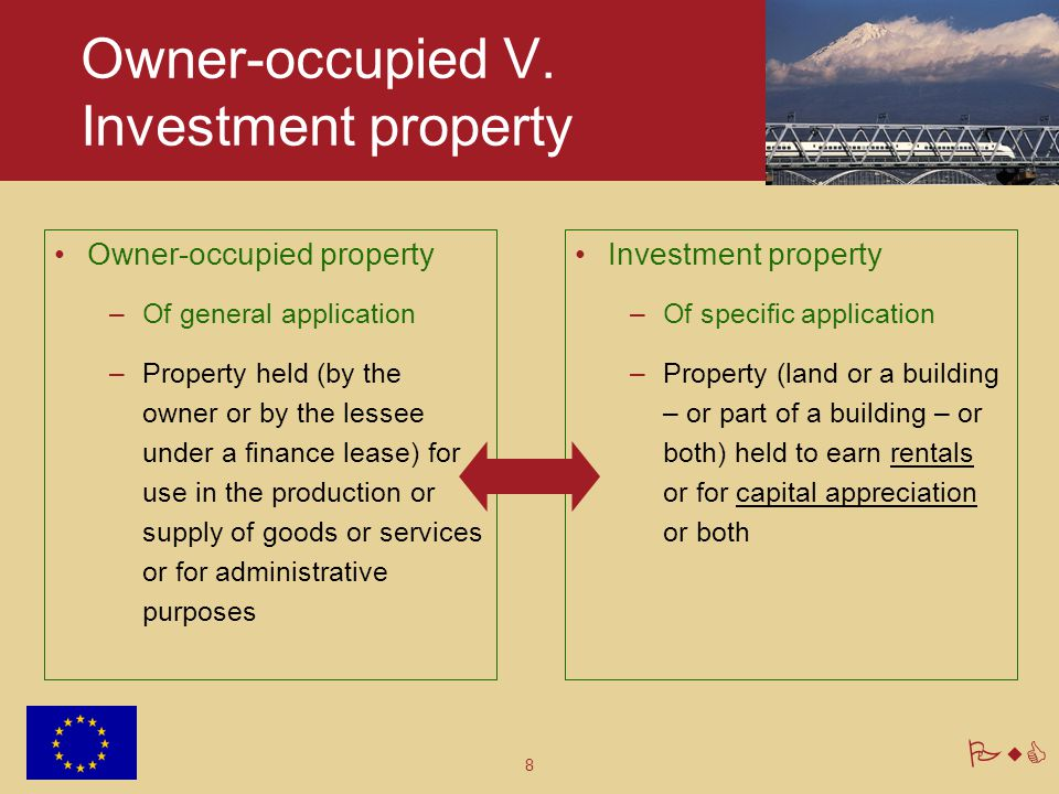 8 PwC Owner-occupied V. Investment property Owner-occupied property –Of general application –Property held (by the owner or by the lessee under a fina