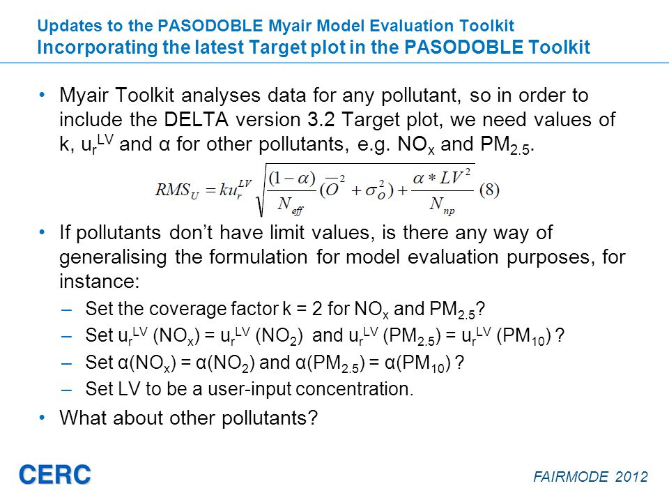 FAIRMODE 2012 Myair Toolkit analyses data for any pollutant, so in order to include the DELTA version 3.2 Target plot, we need values of k, u r LV and