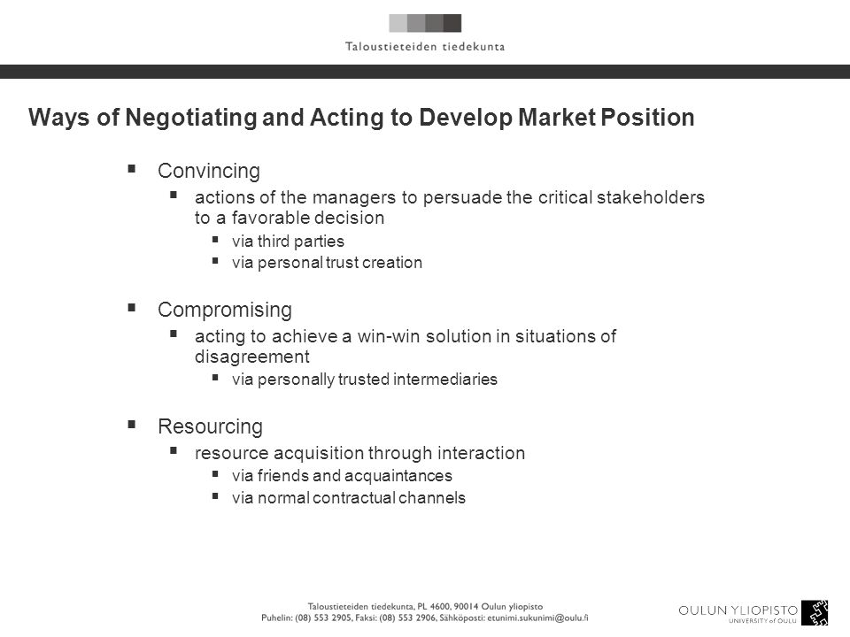 Ways of Negotiating and Acting to Develop Market Position  Convincing  actions of the managers to persuade the critical stakeholders to a favorable
