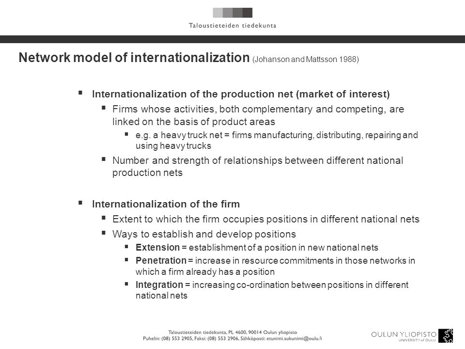  Internationalization of the production net (market of interest)  Firms whose activities, both complementary and competing, are linked on the basis