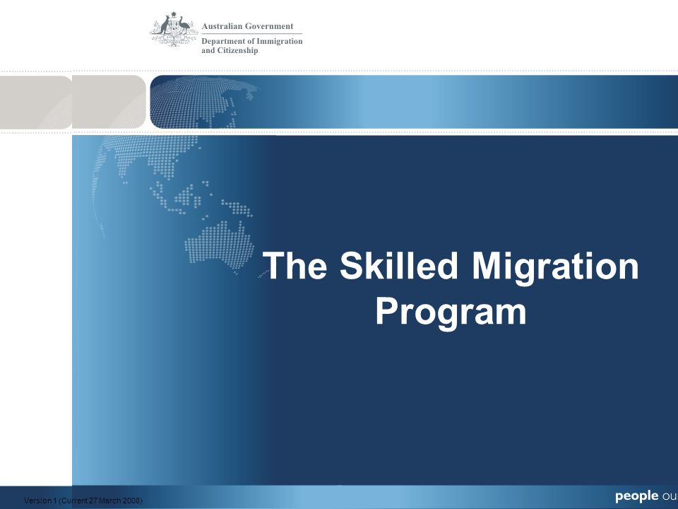 The Skilled Migration Program Version 1 (Current 27 March 2008)