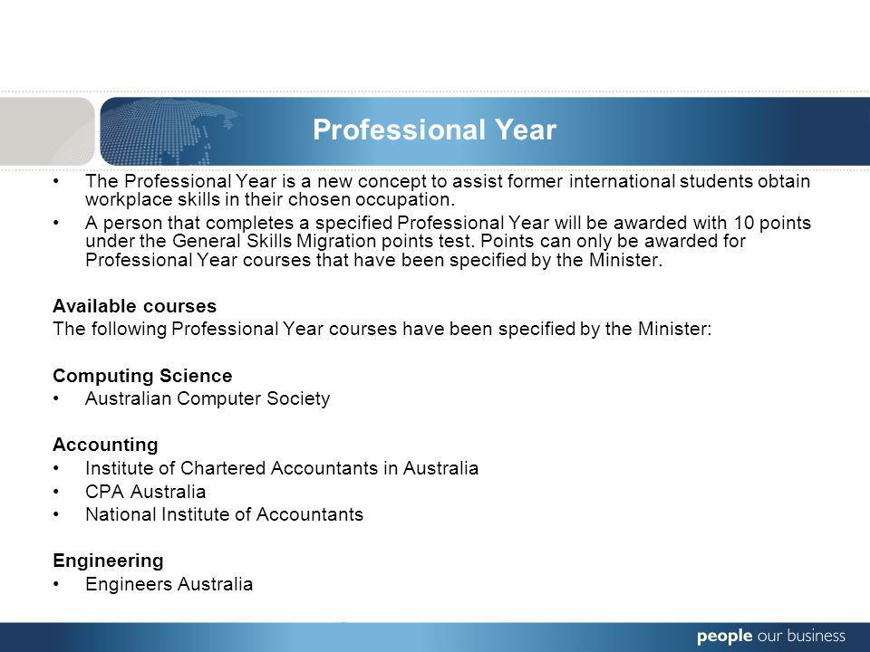 Professional Year The Professional Year is a new concept to assist former international students obtain workplace skills in their chosen occupation. A