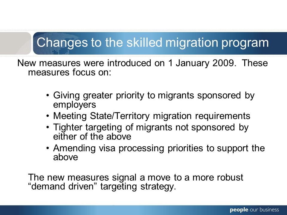 Changes to the skilled migration program New measures were introduced on 1 January 2009.