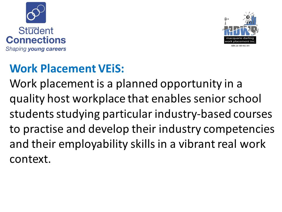 Work placement is a mandatory component of the industry-based vocational education and training (VET) courses that students can choose as part of their studies for the NSW Higher School Certificate.