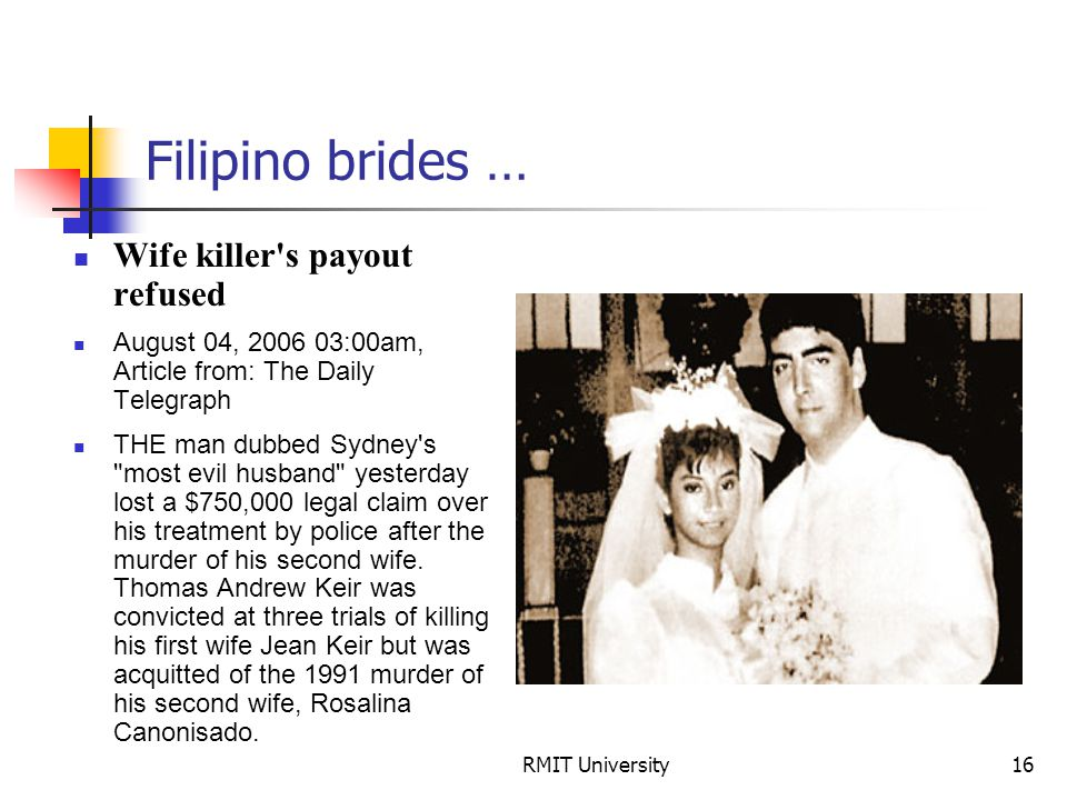 RMIT University16 Filipino brides … Wife killer's payout refused August 04, 2006 03:00am, Article from: The Daily Telegraph THE man dubbed Sydney's