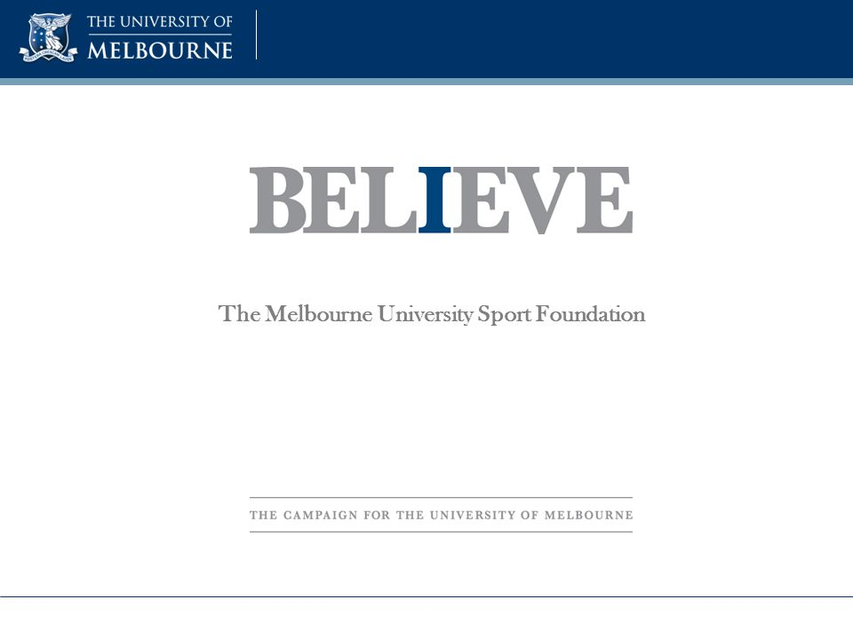 The Melbourne University Sport Foundation Supporting Student Participation via the Annual Appeal