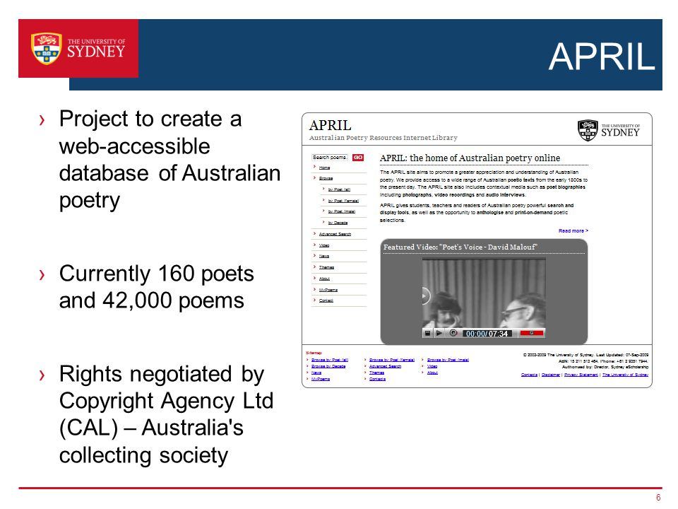 APRIL content ›Full text of Poems in published collections -Some duplication, slight changes -Images for highly formatted poems ›Biographical material on poets -Text -Images -Video, audio 7