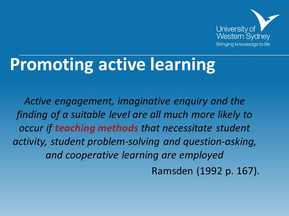 Promoting active learning Active engagement, imaginative enquiry and the finding of a suitable level are all much more likely to occur if teaching met