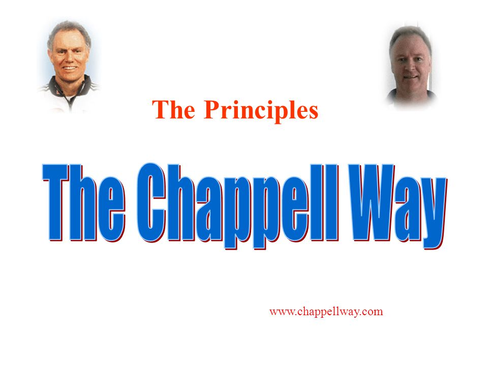 www.chappellway.com The Principles