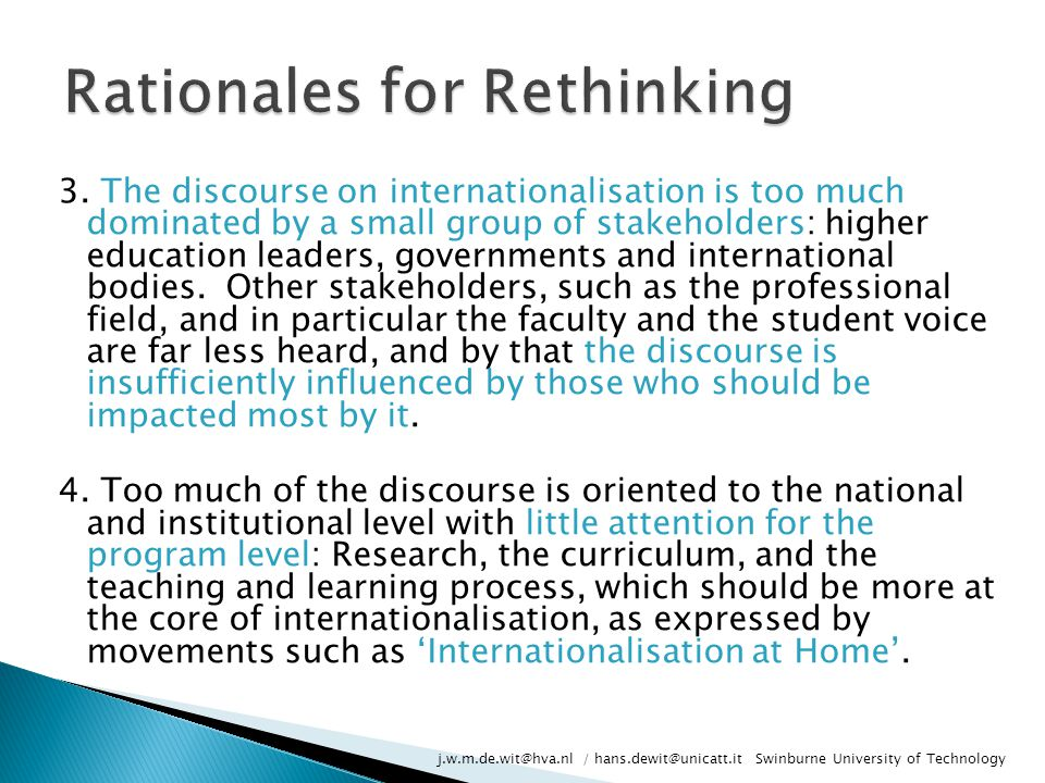 3. The discourse on internationalisation is too much dominated by a small group of stakeholders: higher education leaders, governments and internation