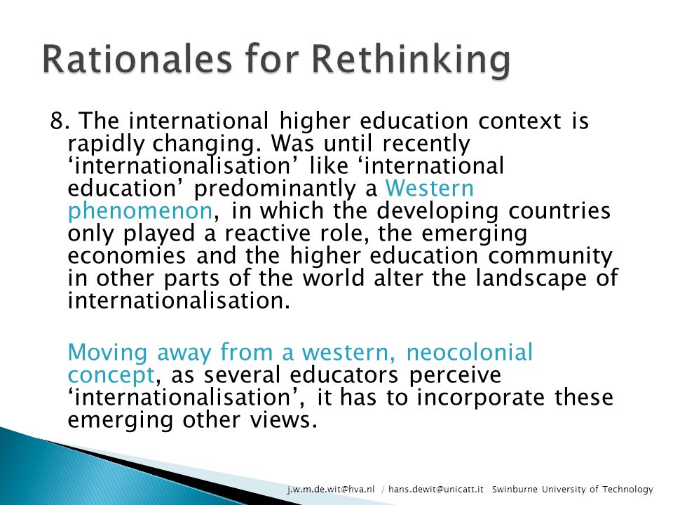 8.The international higher education context is rapidly changing.