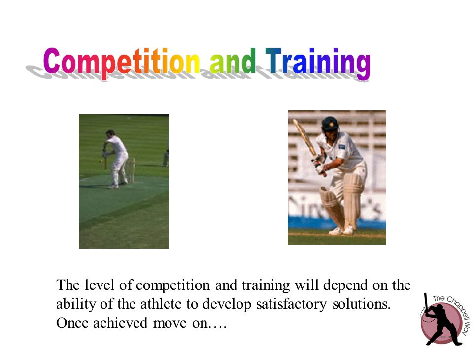 The level of competition and training will depend on the ability of the athlete to develop satisfactory solutions. Once achieved move on….