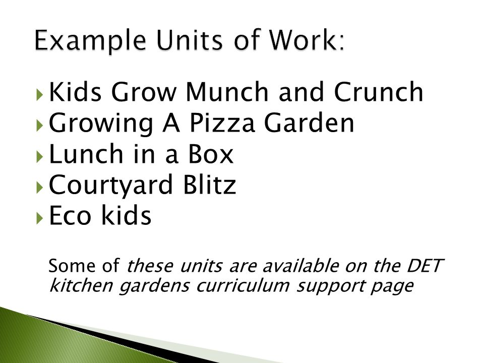  Kids Grow Munch and Crunch  Growing A Pizza Garden  Lunch in a Box  Courtyard Blitz  Eco kids Some of these units are available on the DET kitchen gardens curriculum support page