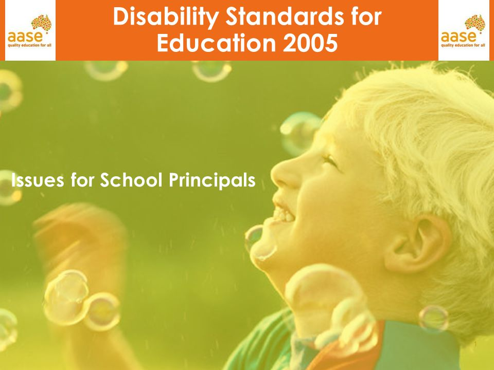 1 Disability Standards for Education 2005 Issues for School Principals