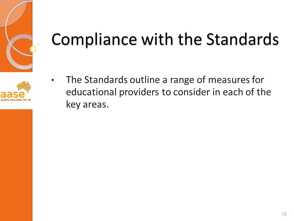 Compliance with the Standards The Standards outline a range of measures for educational providers to consider in each of the key areas.