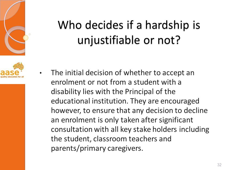 Who decides if a hardship is unjustifiable or not.