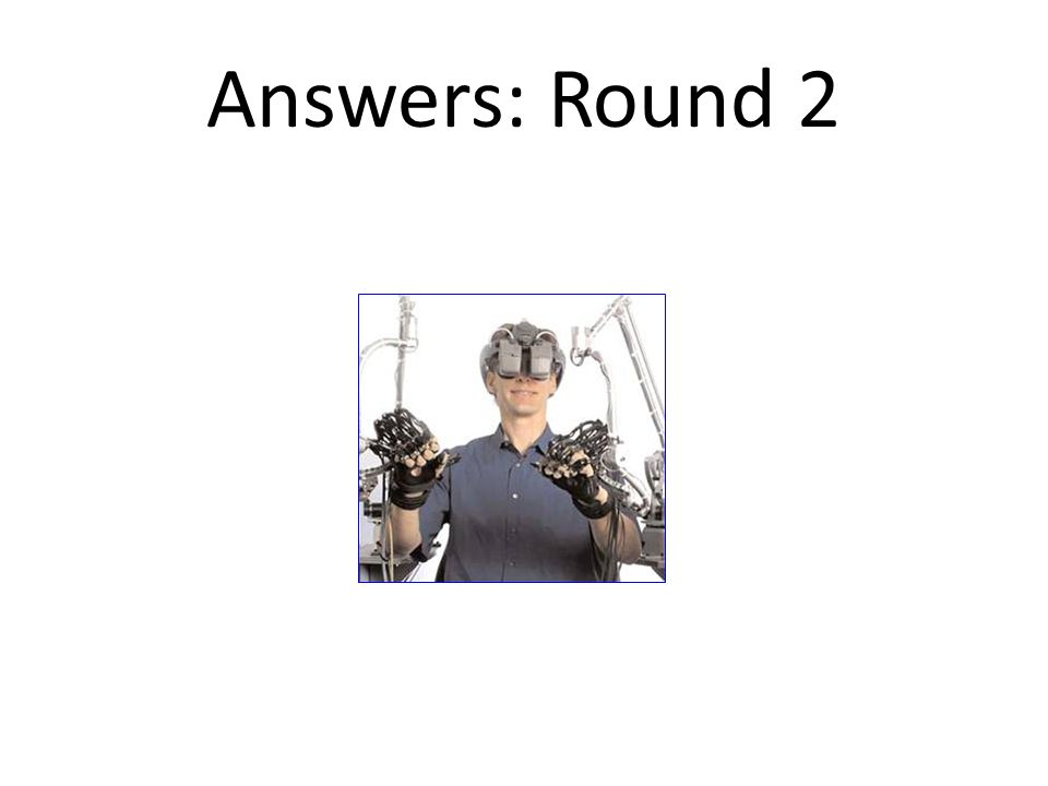 Answers: Round 2