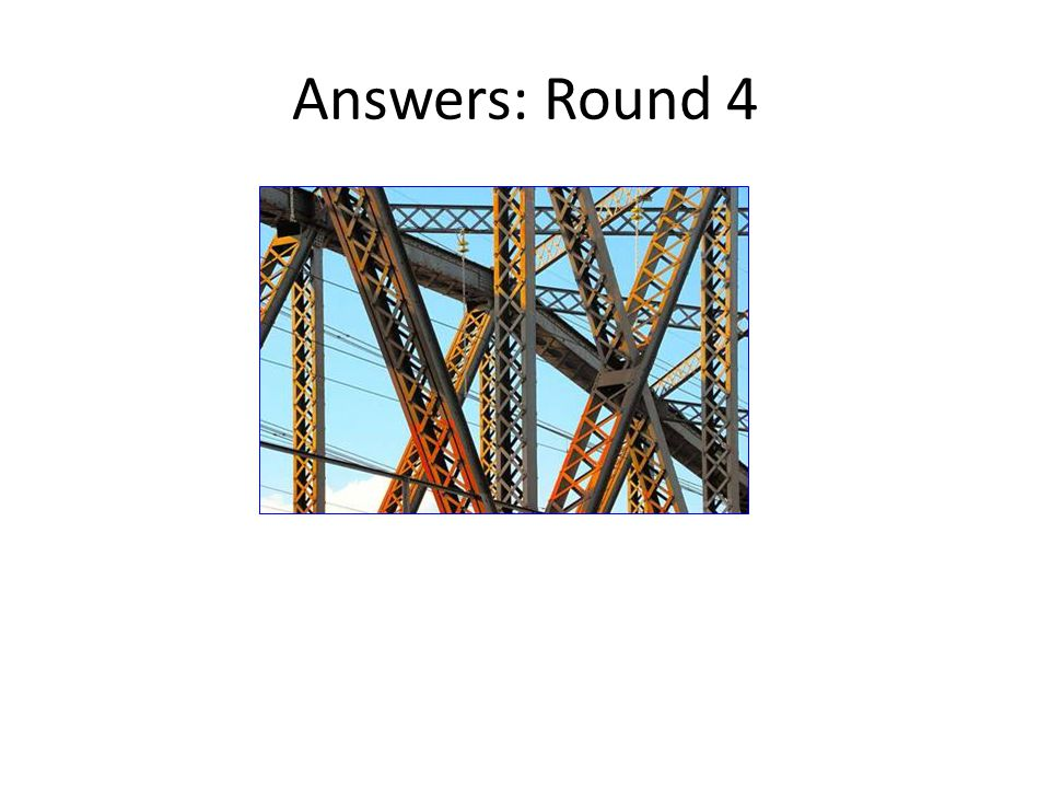 Answers: Round 4