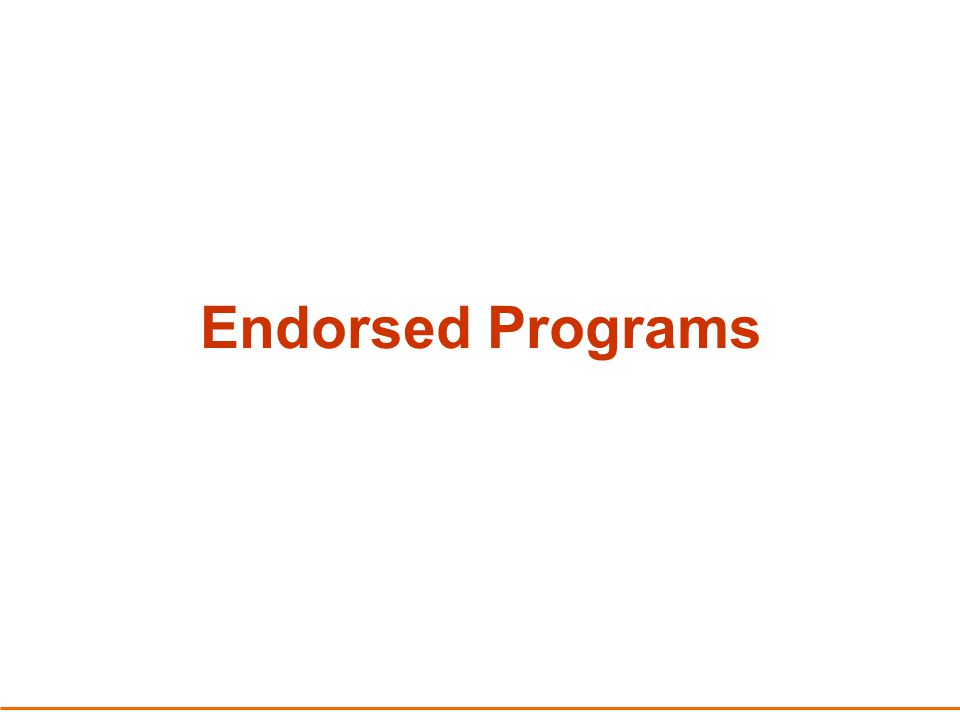Endorsed programs – benefits: Acknowledge additional learning by students that is not covered in courses Provide options for a wide range of students Can be tailored to meet student needs Can be part of a student's Year 10 program Can assist in meeting WACE requirements