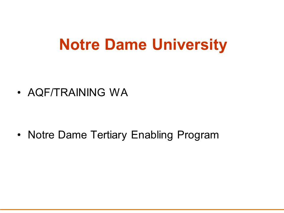 Notre Dame University AQF/TRAINING WA Notre Dame Tertiary Enabling Program