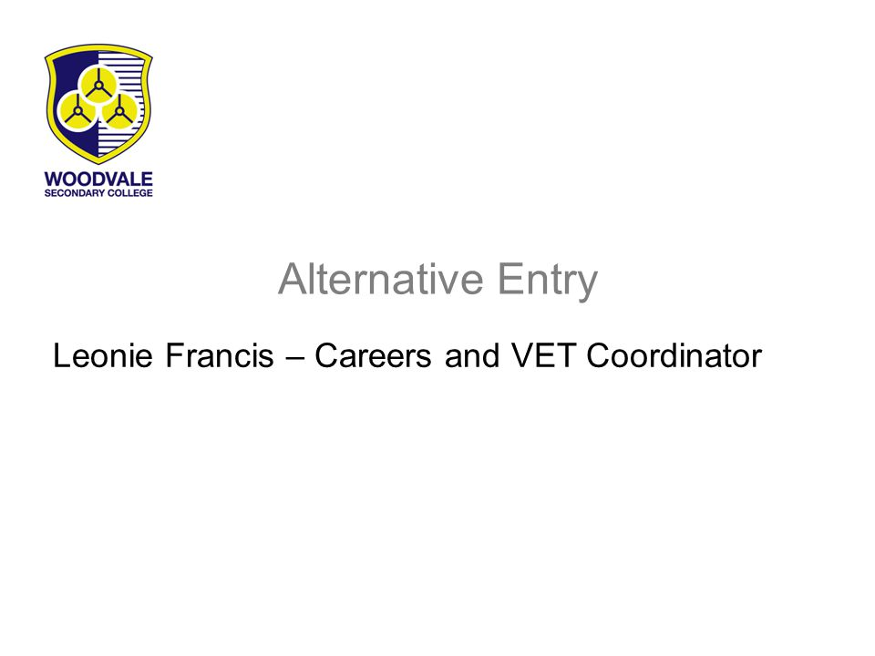 Alternative Entry Leonie Francis – Careers and VET Coordinator