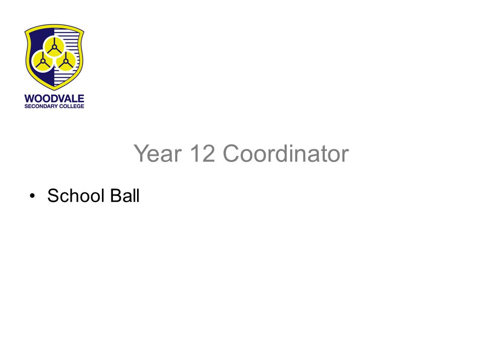 Year 12 Coordinator School Ball