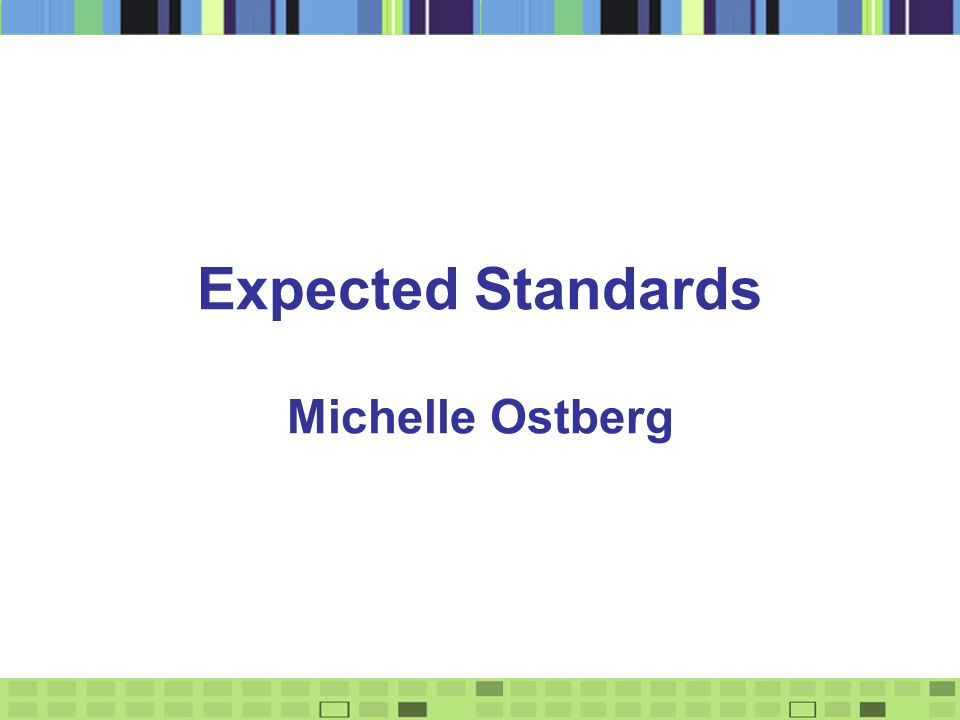 Expected Standards Michelle Ostberg