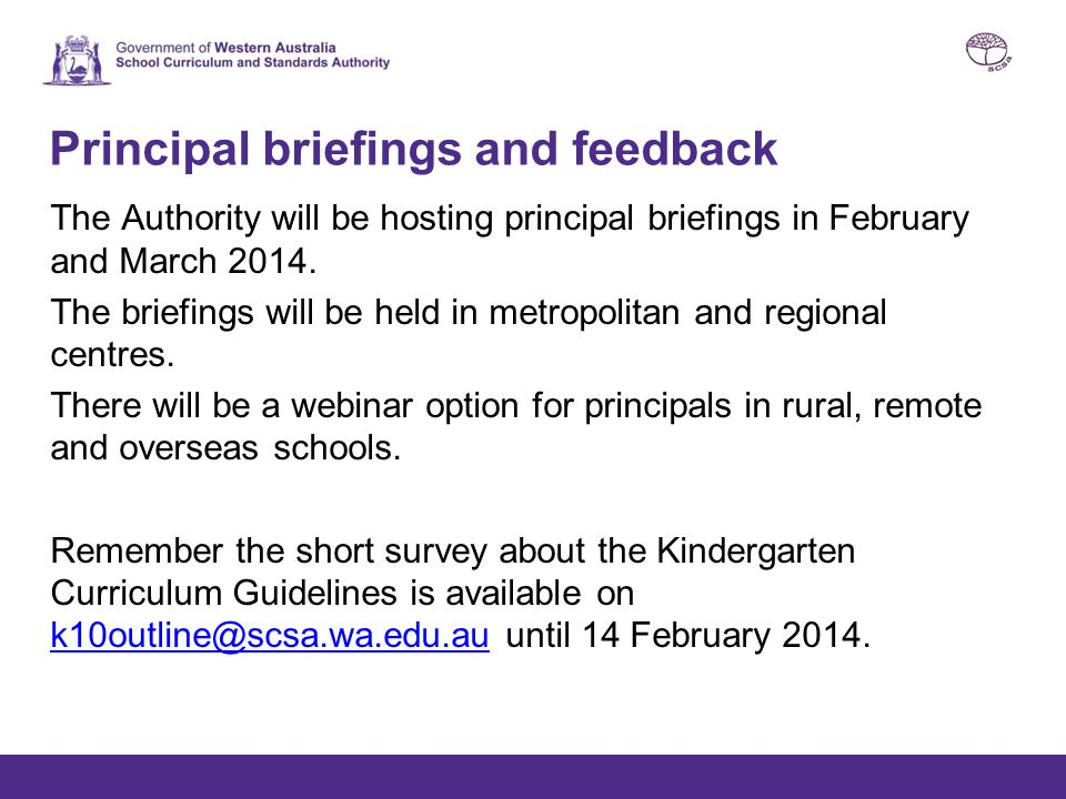 Principal briefings and feedback The Authority will be hosting principal briefings in February and March 2014. The briefings will be held in metropoli