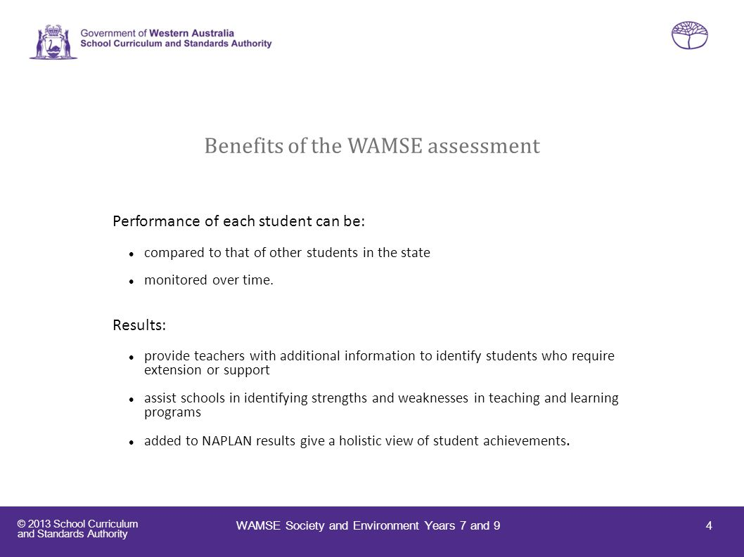 © 2013 School Curriculum and Standards Authority What is assessed 5 In each assessment the Society and Environment WA Curriculum Framework outcomes are assessed.