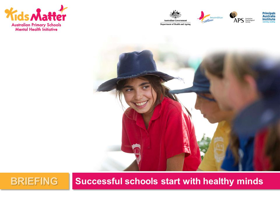 BRIEFING Successful schools start with healthy minds