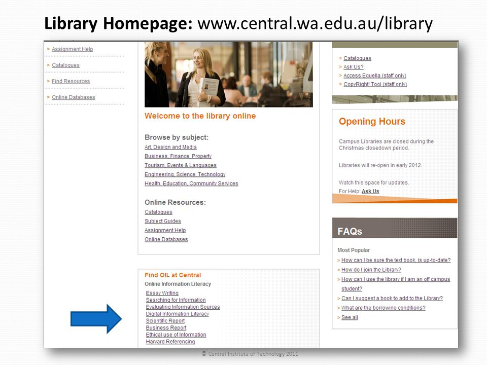 Library Homepage: www.central.wa.edu.au/library © Central Institute of Technology 2011