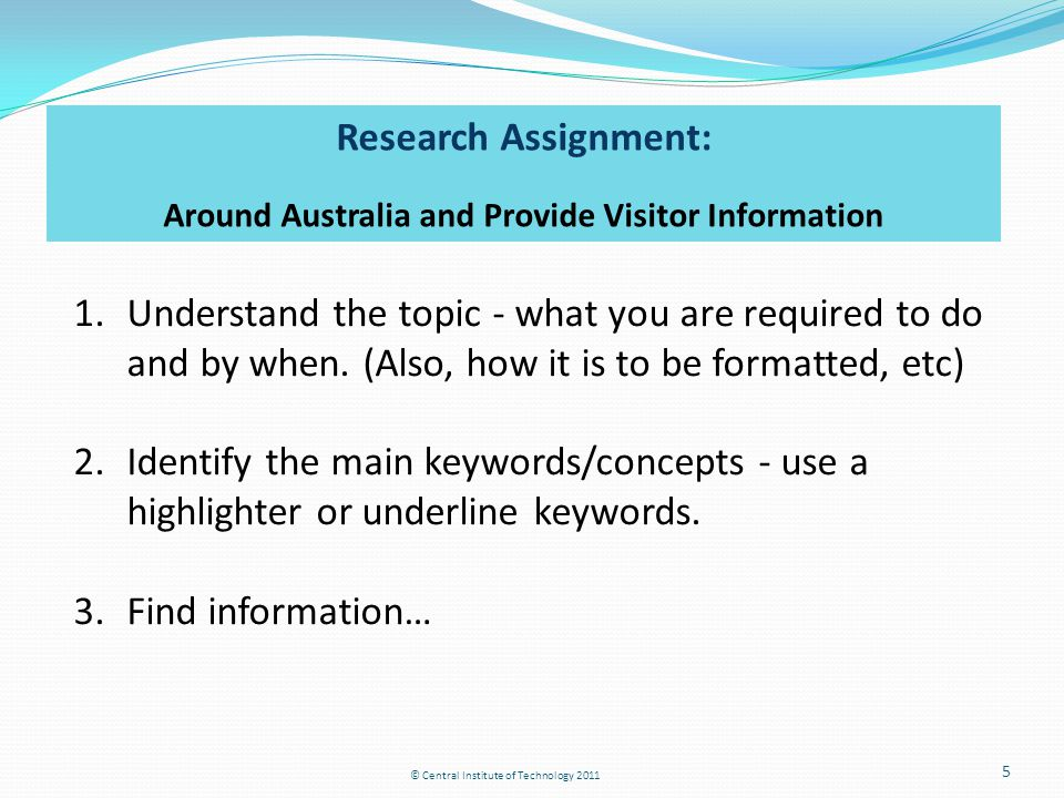 5 Research Assignment: Around Australia and Provide Visitor Information 1.Understand the topic - what you are required to do and by when. (Also, how i