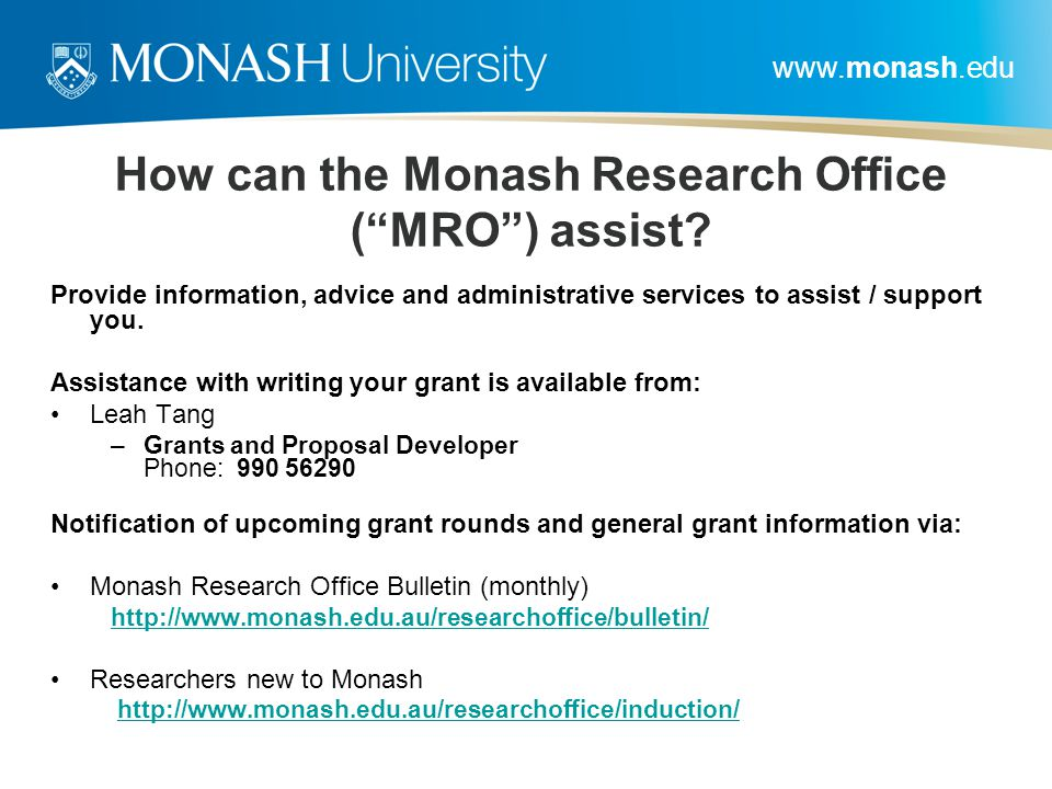 """www.monash.edu How can the Monash Research Office (""""MRO"""") assist? Provide information, advice and administrative services to assist / support you. Ass"""