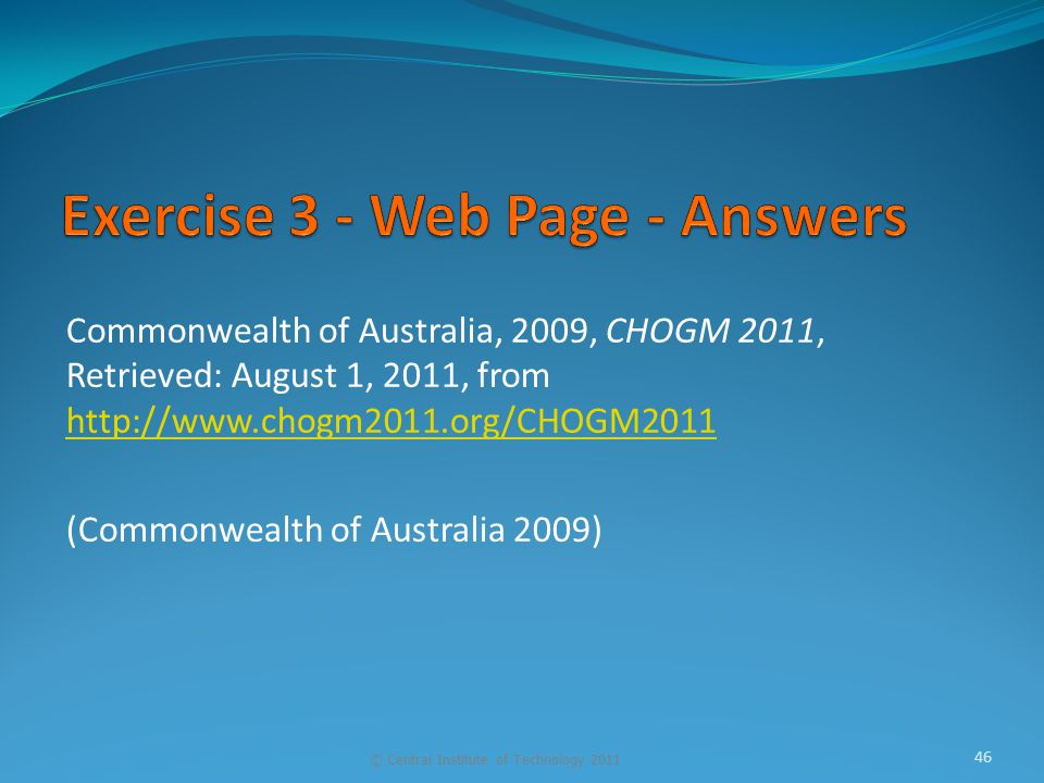 Commonwealth of Australia, 2009, CHOGM 2011, Retrieved: August 1, 2011, from http://www.chogm2011.org/CHOGM2011 http://www.chogm2011.org/CHOGM2011 (Co