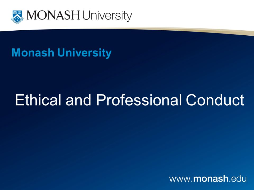 Monash University Ethical and Professional Conduct