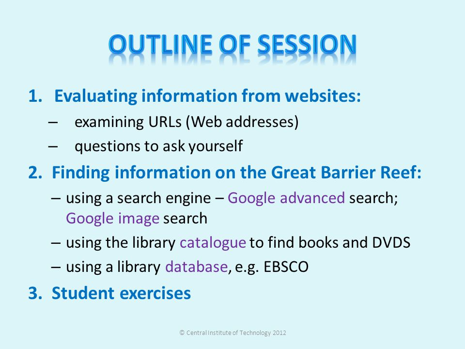 1.Evaluating information from websites: – examining URLs (Web addresses) – questions to ask yourself 2.